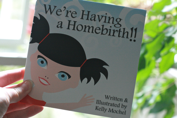 We're Having a Homebirth!! by Kelly Mochel