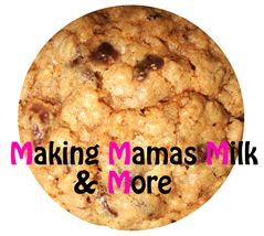 Making Mamas Milk & More