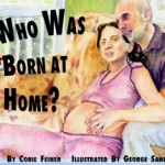 Giveaway: Who Was Born At Home? Book  2 Winners $10 ARV CLOSED