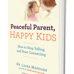 Giveaway: Peaceful Parent, Happy Kids by Dr. Laura Markham of Aha Parenting  $10 ARV CLOSED