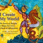 Giveaway: 3 Copies of Kindle Book &#8220;I Create My World&#8221; by Connie Bowen- $21 ARV CLOSED