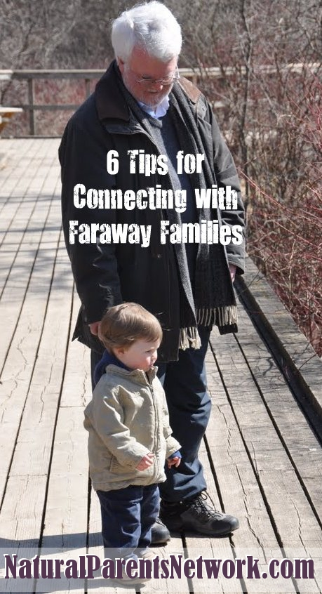 Natural Parents Network -  6 Tips for Connecting with Faraway Families