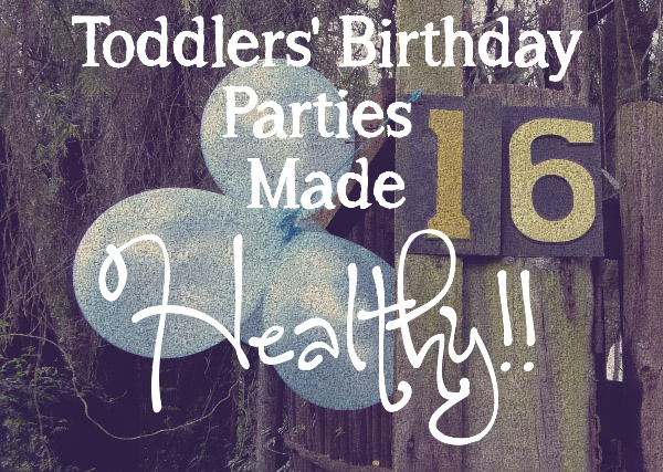 Natural Parents Network : Toddlers' Birthday Parties Made Healthy