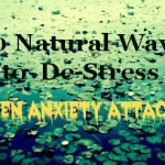 20 Natural Ways to De-Stress When Anxiety Attacks