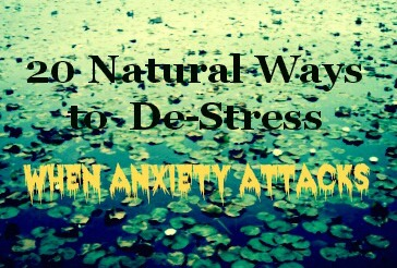 20 Ways to Naturally De-stress When Anxiety Attacks