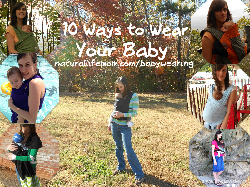 10 Ways To Wear Your Baby Natural Parents Network