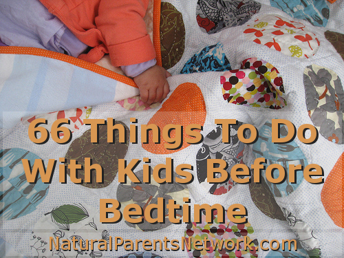 66 Things To Do With Kids Before Bedtime