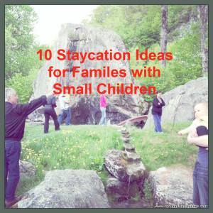 10 Staycation Ideas for Families with Small Children