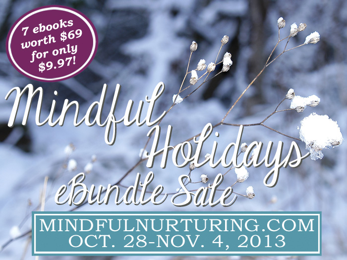 Mindful Holidays eBundle Sale - 7 inspiring eProducts on sale until November 4! - Natural Parents Network
