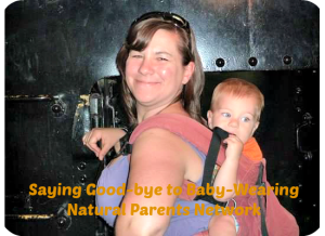 Natural Parents Network: Saying Goodbye to Babywearing