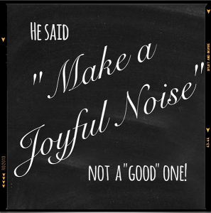 Being Good Enough and Making a Joyful Noise | Natural Parents Network